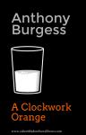 'La naranja mecánica' de Anthony Burgess