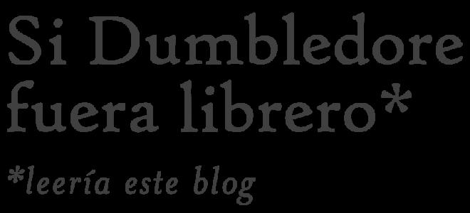 Si Dumbledore fuera librero